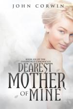 Dearest Mother of Mine: Book Six of the Overworld Chronicles (Volume 6) - John Corwin