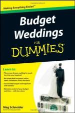 Budget Weddings For Dummies - Meg Schneider