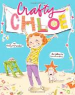 Crafty Chloe - Kelly DiPucchio, Heather Ross