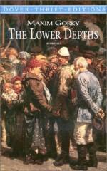 The Lower Depths - Maxim Gorky, Jenny Covan