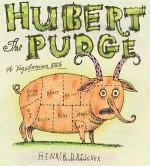 Hubert the Pudge: A Vegetarian Tale - Henrik Drescher