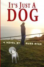 It's Just a Dog - Russ Ryan