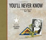 You'll Never Know, Vol. 2: Collateral Damage - Carol Tyler