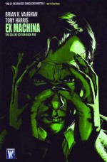 Ex Machina: The Deluxe Edition, Vol. 5 - Brian K. Vaughan, Tony Harris, Jim Clark, J.D. Mettler, Jared K. Fletcher, John Paul Leon