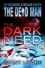 The Dark Need (Dead Man #20) - Lee Goldberg, William Rabkin, Stant Litore