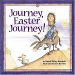Journey, Easter Journey! - Dandi Daley Mackall