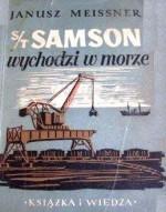 S/T Samson wychodzi w morze - Janusz Meissner