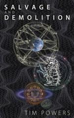 Salvage and Demolition - Tim Powers, J.K. Potter