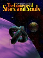 The Game of Stars and Souls - Damien Broderick
