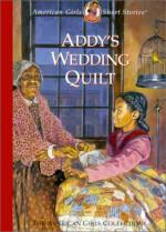 Addy's Wedding Quilt - Connie Rose Porter