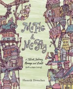 McFig and McFly: A Tale of Jealousy, Revenge, and Death (with a Happy Ending) - Henrik Drescher