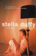 Fresh Flesh - Stella Duffy