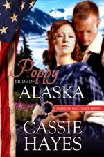 Poppy: Bride of Alaska (American Mail-Order Brides Series Book 49) - Kathleen Hayes, Cassie Landers, Amy Dombro