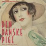 Den danske pige - David Ebershoff, Jette Mechlenburg, Lindhardt og Ringhof