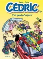 Cédric - 27 - C'est quand qu'on part ? (French Edition) - Raoul Cauvin, Laudec, Leonardo