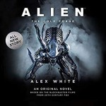 Alien: The Cold Forge - Alex White, Michael Braun