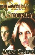 A Fiery Secret - Diane Craver