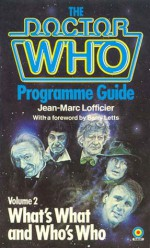 Doctor Who Programme Guide: What's What and Who's Who - Jean-Marc Lofficier