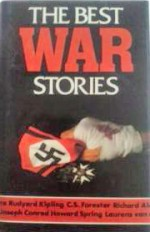 The Best War Stories - Ambrose Bierce, James M. Cain, Rudyard Kipling, Geoffrey Household, James A. Michener, Irwin Shaw
