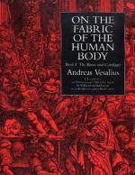 On the Fabric of the Human Body: Book 1 : The Bones and Cartilages (On the Fabric of the Human Body) - Andreas Vesalius