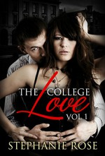 Romance Contemporary : The College Love: Book 1 (Contemporary Suspense Hot SPECIAL FREE BOOK INCLUDED) (Stepbrother Billionaire MENAGE PARANORMAL) - Stephanie Rose