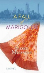 [ A Fall of Marigolds BY Meissner, Susan ( Author ) ] { Hardcover } 2014 - Susan Meissner