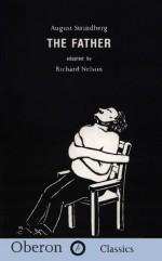 The Father - August Strindberg, Richard Nelson, Andrzej Klimowski