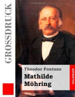 Mathilde Möhring (Großdruck) (German Edition) - Theodor Fontane