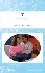 Mills & Boon : Valentine, Texas - Kate Denton