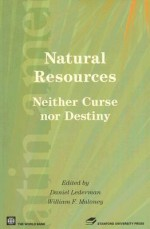 Natural Resources: Neither Curse Nor Destiny - Daniel Lederman, Daniel Lederman