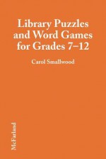 Library Puzzles and Word Games for Grades 7-12 - Carol Smallwood