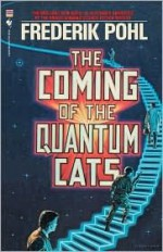 The Coming of the Quantum Cats - Frederik Pohl
