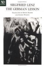 The German Lesson - Siegfried Lenz, Eithne Wilkins, Ernst Kaiser
