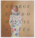 George Condo: Mental States - Will Self, Laura Hoptman, David Means, Ralph Rugoff