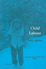 Child Labour: Policy Options - G. K. Lieten, Ben White, Kristoffel Lieten
