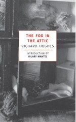 The Fox in the Attic (The Human Predicament, #1) - Richard Hughes, Hilary Mantel