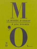 Le Musée d'Orsay A 360-Degree View - Guy Cogeval