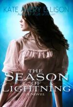 The Season of Lightning - Kate Avery Ellison