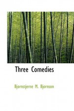 Three Comedies - Bjørnstjerne Bjørnson