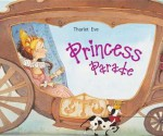 Princess Parade - Uwe Linke, Eve Tharlet