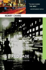 Red Jade: A Detective Jack Yu Investigation - Henry Chang