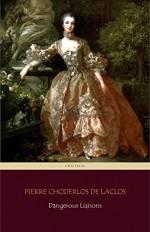 Dangerous Liaisons (Centaur Classics) [The 100 greatest novels of all time - #41] - Pierre Choderlos de Laclos, Thomas Moore