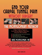 End Your Carpal Tunnel Pain Without Surgery - Krister Killinger, Kate Montgomery, Oliver Norden
