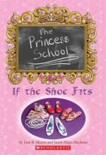 If the Shoe Fits (Princess School #1) Paperback June 1, 2004 - Jane B. Mason