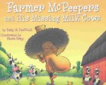 Farmer McPeepers and His Missing Milk Cows - Katy S. Duffield, Steve Gray