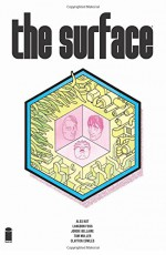 The Surface Volume 1 (Surface Tp) - Ales Kot, Tom Muller, Langdon Foss