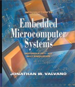 Introduction to Embedded Microcomputer Systems: Motorola 6811/6812 Simulations - Jonathan W. Valvano