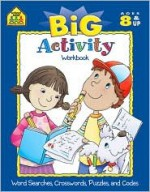 Big Activity Workbook: Word Searches, Crosswords, Puzzles, And Codes - School Zone Publishing Company