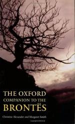 The Oxford Companion to the Brontes - Christine Alexander, Margaret Smith