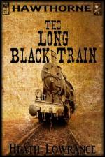 The Long Black Train - Heath Lowrance